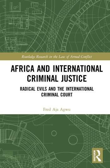 Africa and International Criminal Justice Radical Evils and the International Criminal Court book cover