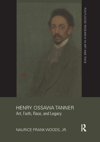 Henry Ossawa Tanner Art, Faith, Race, and Legacy book cover