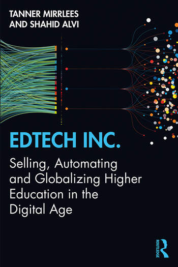 EdTech Inc. Selling, Automating and Globalizing Higher Education in the Digital Age book cover