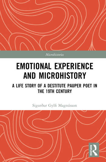 Emotional Experience and Microhistory A Life Story of a Destitute Pauper Poet in the 19th Century book cover