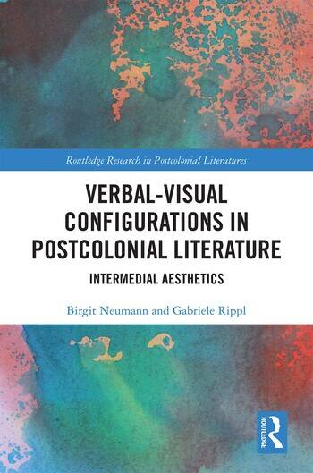Verbal-Visual Configurations in Postcolonial Literature Intermedial Aesthetics book cover