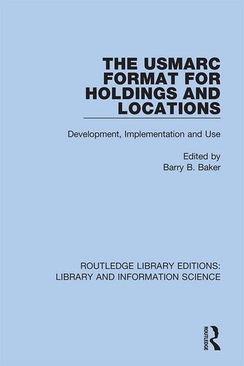 The USMARC Format for Holdings and Locations Development, Implementation and Use book cover