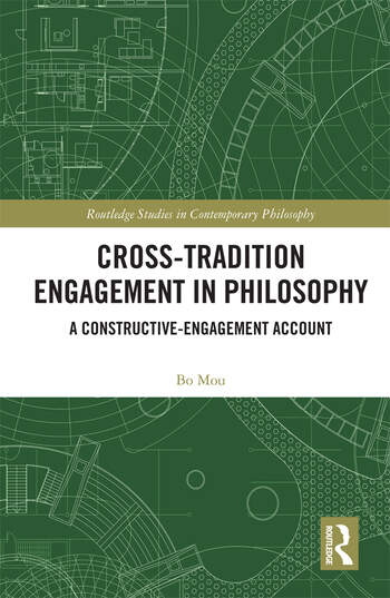 Cross-Tradition Engagement in Philosophy A Constructive-Engagement Account book cover