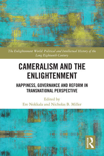 Cameralism and the Enlightenment Happiness, Governance, and Reform in Transnational Perspective book cover