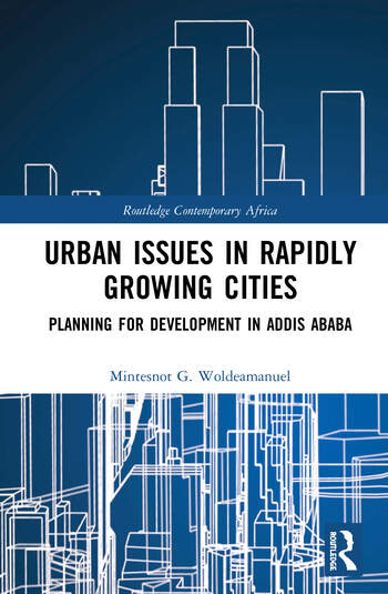 Urban Issues in Rapidly Growing Cities Planning for Development in Addis Ababa book cover