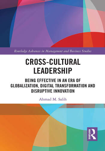 Cross-Cultural Leadership Being Effective in an era of Globalization, Digital Transformation and Disruptive Innovation book cover