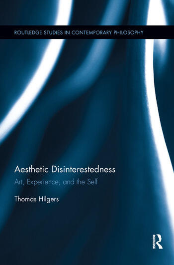 Aesthetic Disinterestedness Art, Experience, and the Self book cover
