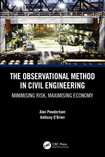 The Observational Method in Civil Engineering Minimising Risk, Maximising Economy book cover