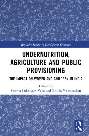 Undernutrition, Agriculture and Public Provisioning The Impact on Women and Children in India book cover