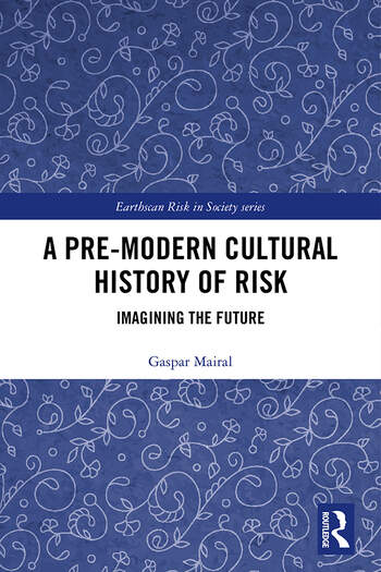 A Pre-Modern Cultural History of Risk Imagining the Future book cover