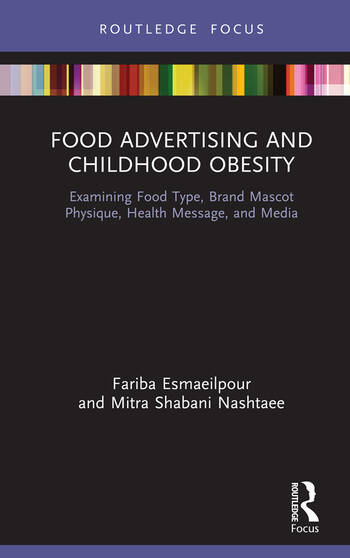 Food Advertising and Childhood Obesity Examining Food Type, Brand Mascot Physique, Health Message and Media book cover