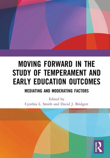 Moving Forward in the Study of Temperament and Early Education Outcomes Mediating and Moderating Factors book cover