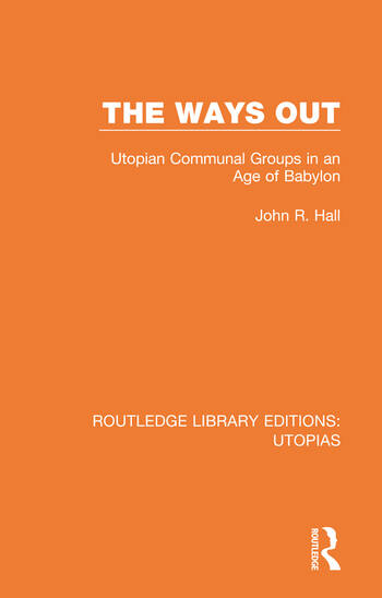The Ways Out Utopian Communal Groups in an Age of Babylon book cover
