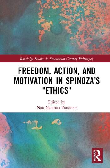 Freedom, Action, and Motivation in Spinoza's