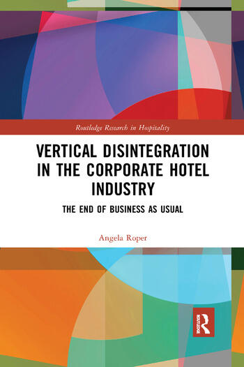 Vertical Disintegration in the Corporate Hotel Industry The End of Business as Usual book cover