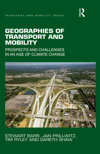 Geographies of Transport and Mobility Prospects and Challenges in an Age of Climate Change book cover