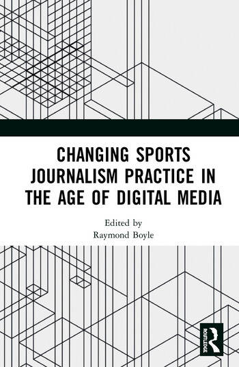 Changing Sports Journalism Practice in the Age of Digital Media book cover