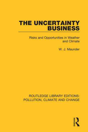 The Uncertainty Business Risks and Opportunities in Weather and Climate book cover