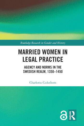 Married Women in Legal Practice Agency and Norms in the Swedish Realm, 1350-1450 book cover