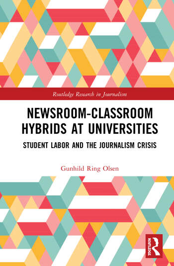 Newsroom-Classroom Hybrids at Universities Student Labor and the Journalism Crisis book cover