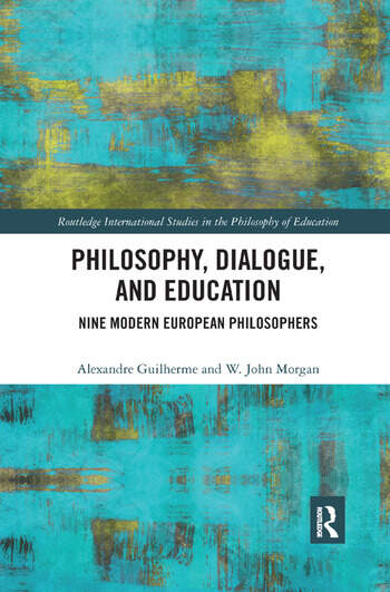 Philosophy, Dialogue, and Education Nine Modern European Philosophers book cover