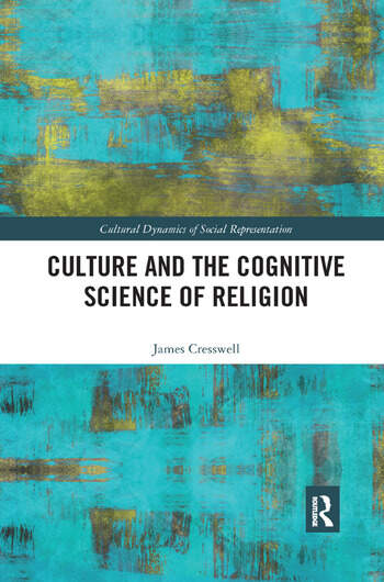 Culture and the Cognitive Science of Religion book cover