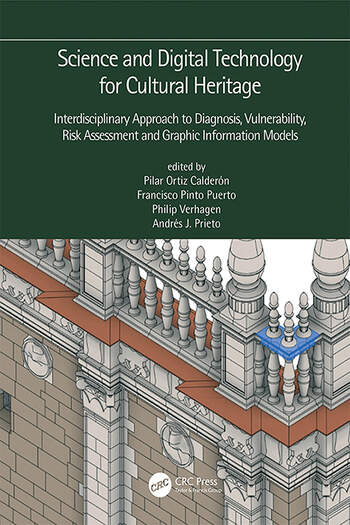 Science and Digital Technology for Cultural Heritage - Interdisciplinary Approach to Diagnosis, Vulnerability, Risk Assessment and Graphic Information Models Proceedings of the 4th International Congress Science and Technology for the Conservation of Cultural Heritage (TechnoHeritage 2019), March 26-30, 2019, Sevilla, Spain book cover