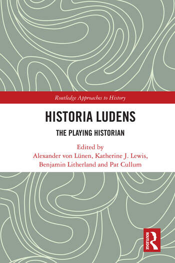 Historia Ludens The Playing Historian book cover