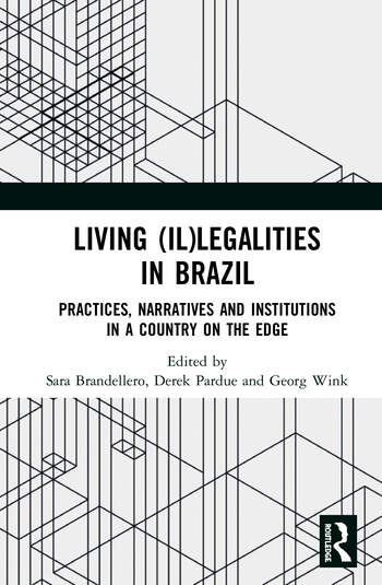Living (Il)legalities in Brazil Practices, Narratives and Institutions in a Country on the Edge book cover
