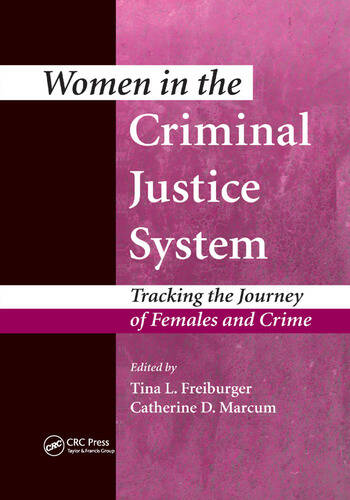 Women in the Criminal Justice System Tracking the Journey of Females and Crime book cover