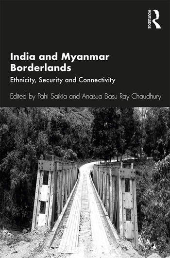 India and Myanmar Borderlands Ethnicity, Security and Connectivity book cover