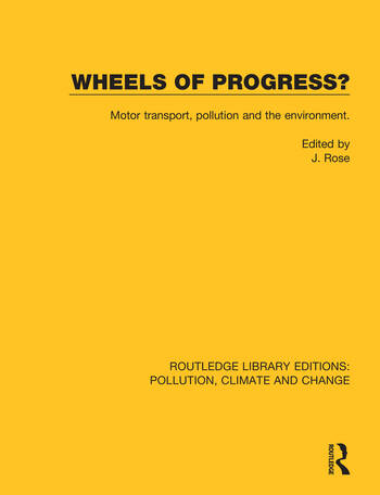 Wheels of Progress? Motor transport, pollution and the environment. book cover