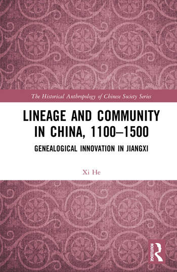 Lineage and Community in China, 1100–1500 Genealogical Innovation in Jiangxi book cover