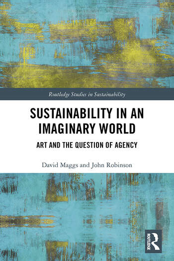 Sustainability in an Imaginary World Art and the Question of Agency book cover