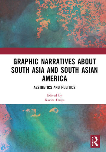 Graphic Narratives about South Asia and South Asian America Aesthetics and Politics book cover