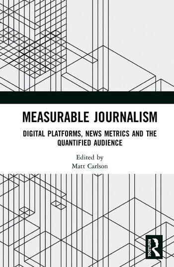 Measurable Journalism Digital Platforms, News Metrics and the Quantified Audience book cover