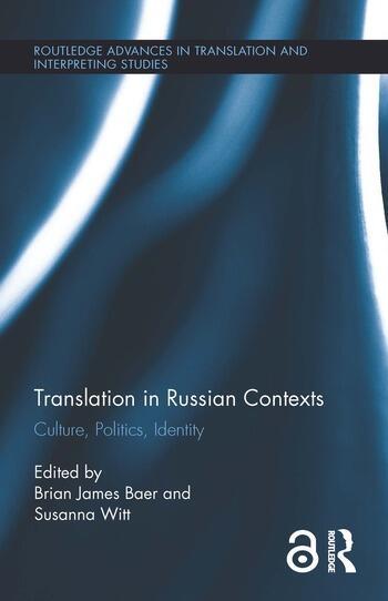 Translation in Russian Contexts Culture, Politics, Identity book cover