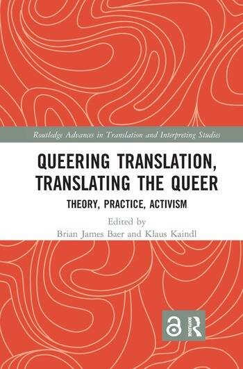 Queering Translation, Translating the Queer Theory, Practice, Activism book cover