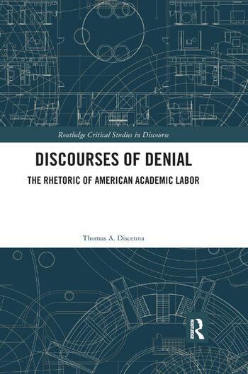 Discourses of Denial The Rhetoric of American Academic Labor book cover