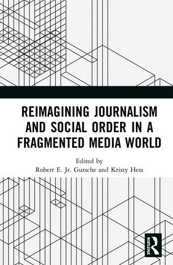 Reimagining Journalism and Social Order in a Fragmented Media World book cover