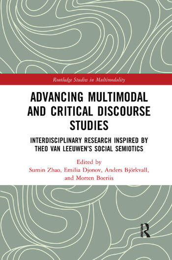 Advancing Multimodal and Critical Discourse Studies Interdisciplinary Research Inspired by Theo Van Leeuwen's Social Semiotics book cover