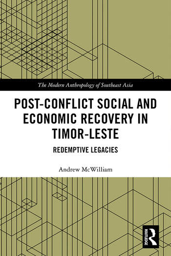 Post-Conflict Social and Economic Recovery in Timor-Leste Redemptive Legacies book cover
