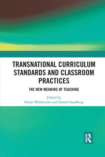 Transnational Curriculum Standards and Classroom Practices The New Meaning of Teaching book cover