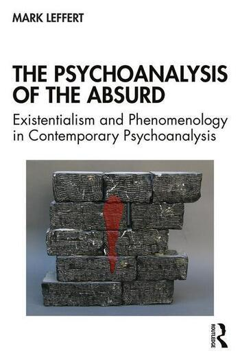 The Psychoanalysis of the Absurd Existentialism and Phenomenology in Contemporary Psychoanalysis book cover