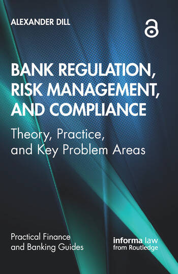 Bank Regulation, Risk Management, and Compliance Theory, Practice, and Key Problem Areas book cover