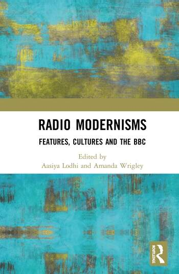 Radio Modernisms Features, Cultures and the BBC book cover