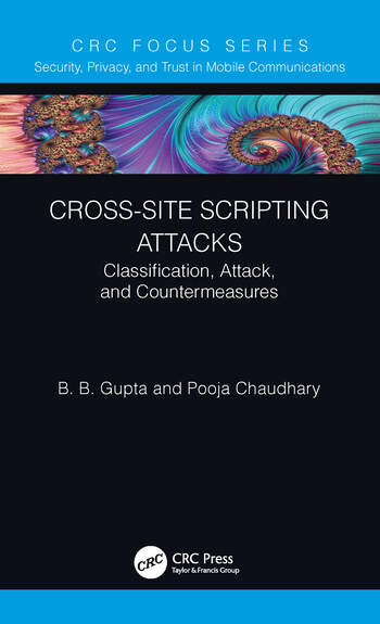 Cross-Site Scripting Attacks Classification, Attack, and Countermeasures book cover