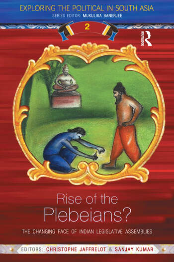 Rise of the Plebeians? The Changing Face of the Indian Legislative Assemblies book cover