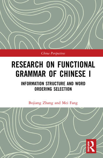 Research on Functional Grammar of Chinese I Information Structure and Word Ordering Selection book cover