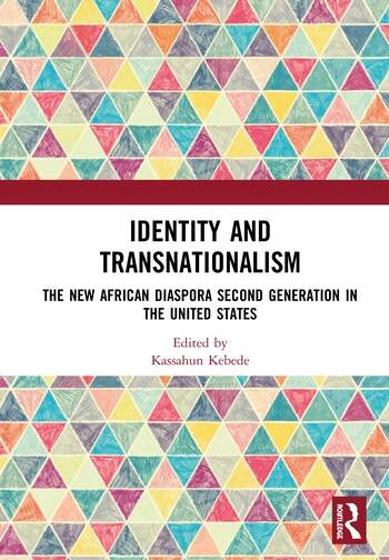 Identity and Transnationalism The New African Diaspora Second Generation in the United States book cover